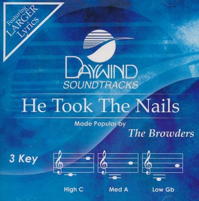 He Took the Nails  -     By: The Browders
