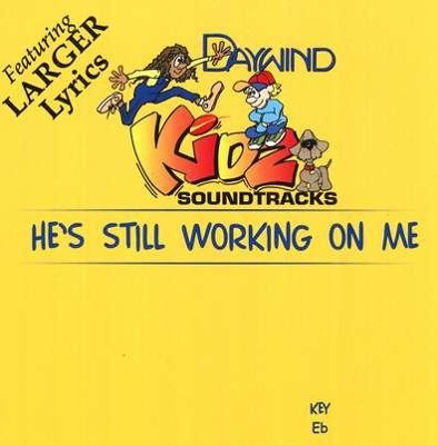 He's Still Working on Me, Accompaniment CD   -     By: Kidz
