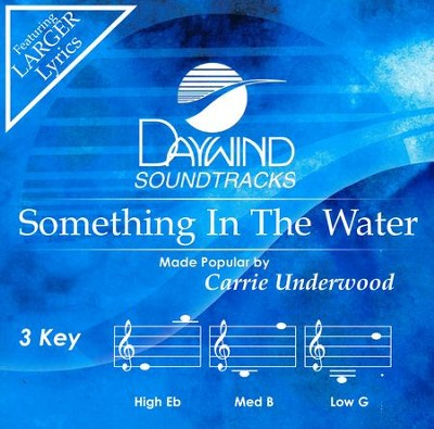 Something In The Water, Accompaniment CD   -     By: Carrie Underwood