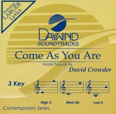 Come As You Are, Accompaniment CD   -     By: David Crowder