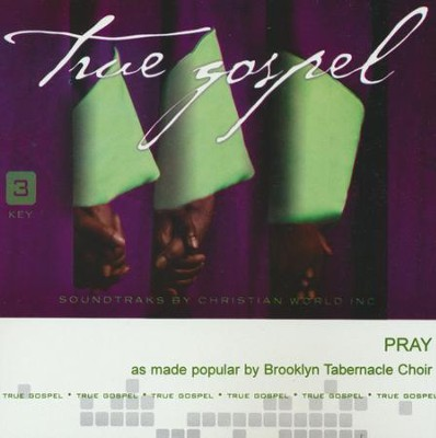 Pray, Accompaniment CD   -     By: Brooklyn Tabernacle Choir