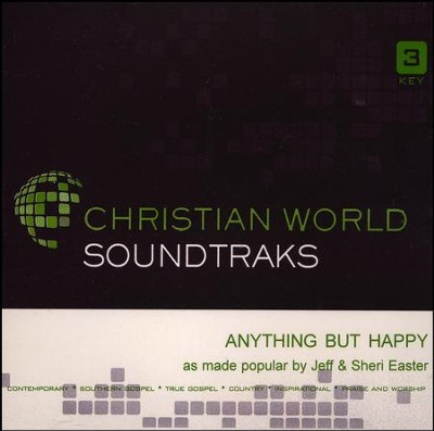 Anything but Happy, Accompaniment CD   -     By: Jeff Easter, Sheri Easter