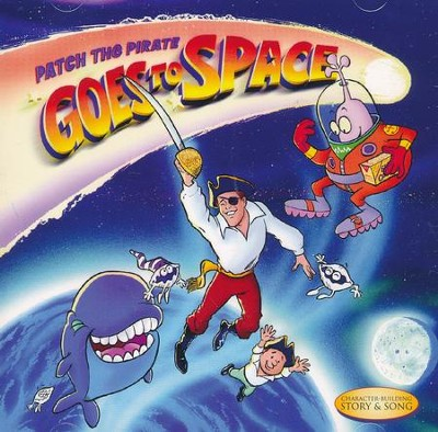 "Patch the Pirate Goes to Space  -     By: Ron ""Patch"" Hamilton"