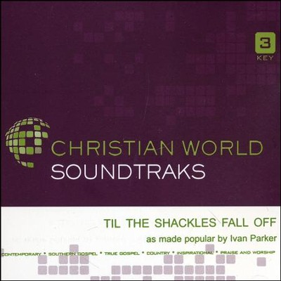 Til the Shackles Fall Off, Accompaniment Track  -     By: Ivan Parker