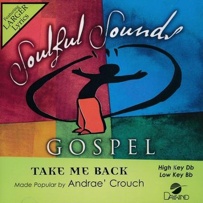 Take Me Back, Accompaniment CD   -     By: Andrae Crouch