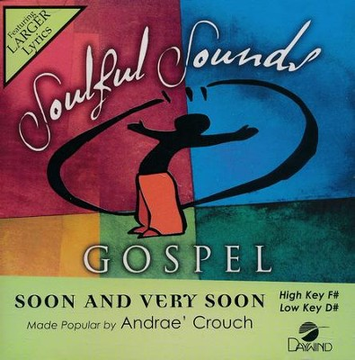 Soon And Very Soon, Accompaniment CD   -     By: Andrae Crouch