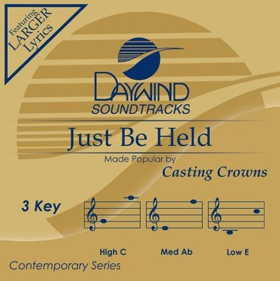 Just Be Held, Accompaniment CD   -     By: Casting Crowns