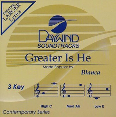 Greater is He, Accompaniment Track  -     By: Blanca