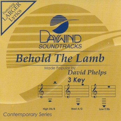 Behold The Lamb, Accompaniment CD   -     By: David Phelps