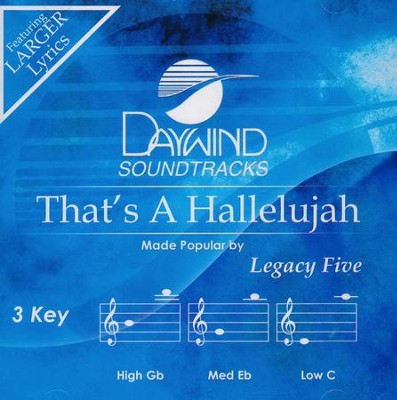 That's A Hallelujah, Accompaniment CD   -     By: Legacy 5