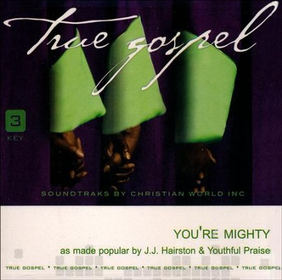 You're Mighty, Accompaniment CD   -     By: J.J. Hairston, Youthful Praise