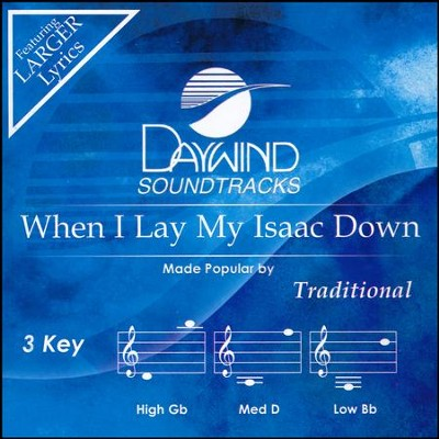 When I Lay My Isaac Down, Accompaniment CD   -