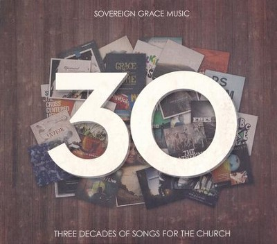 30: Three Decades of Songs for the Church  -