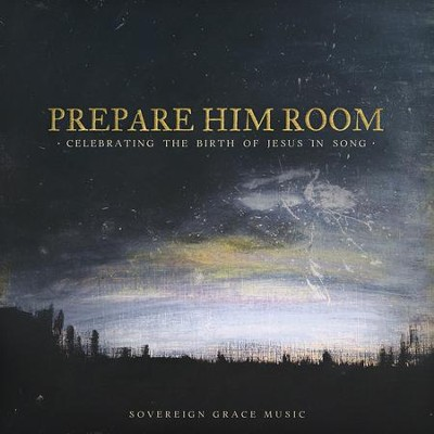 Prepare Him Room  -
