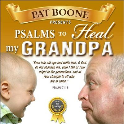 Pat Boone Presents Psalms to Heal my Grandpa  -     By: David & The High Spirit
