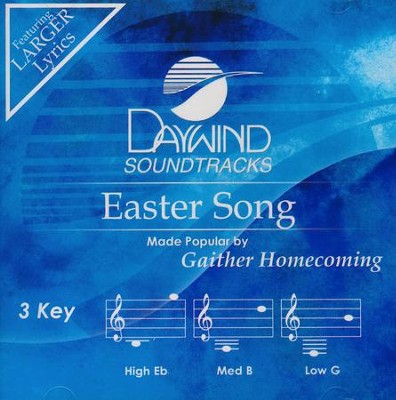Easter Song, Accompaniment CD   -     By: Gaither Homecoming