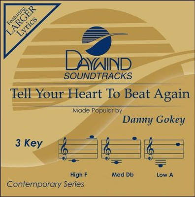 Tell Your Heart To Beat Again, Accompaniment CD   -     By: Danny Gokey