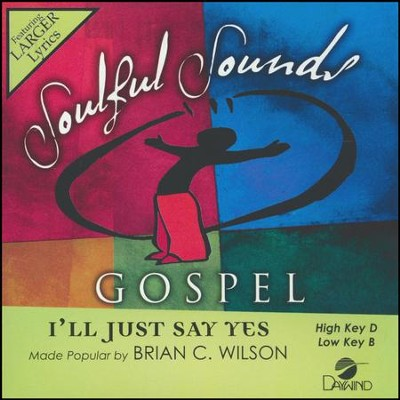 I'll Just Say Yes, Accompaniment CD   -     By: Brian C. Wilson