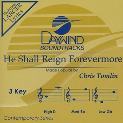 He Shall Reign Forevermore, Accompaniment CD   -     By: Chris Tomlin