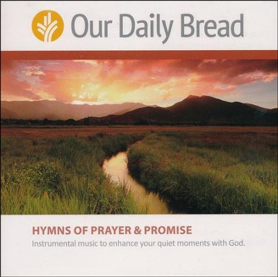 Our Daily Bread: Hymns Of Prayer and Promise - 2 CD Set   -