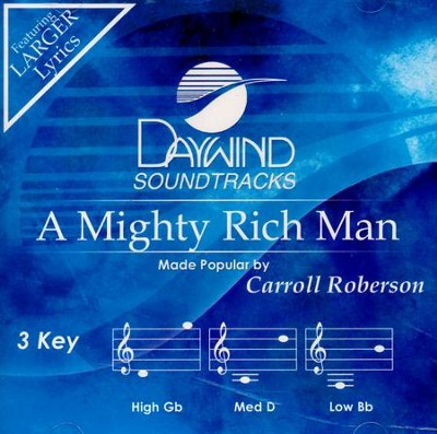 A Mighty Rich Man, Accompaniment CD   -     By: Carroll Roberson