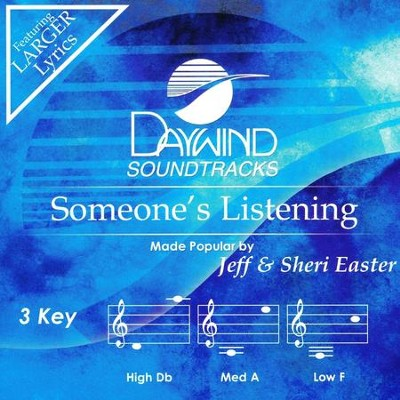 Someone's Listening, Accompaniment CD   -     By: Jeff Easter, Sheri Easter