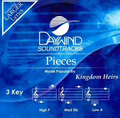 Pieces, Accompaniment Track  -     By: The Kingdom Heirs