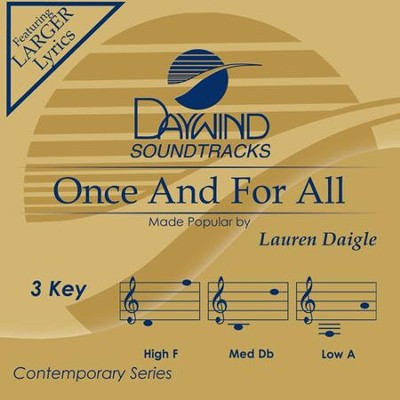 Once and For All, Accompaniment CD   -     By: Lauren Daigle