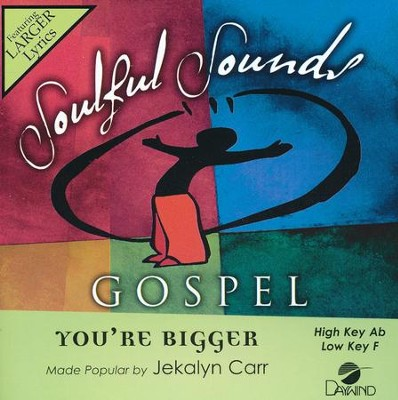 You're Bigger, Accompaniment CD, Daywind Music Group   -     By: Jekalyn Carr