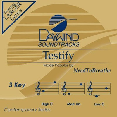 Testify, Accompaniment CD   -     By: NEEDTOBREATHE