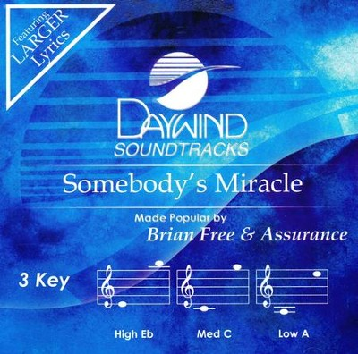Somebody's Miracle, Accompaniment CD   -     By: Brian Free & Assurance