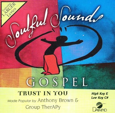 Trust In You, Accompaniment Track  -     By: Anthony Brown & group therAPy