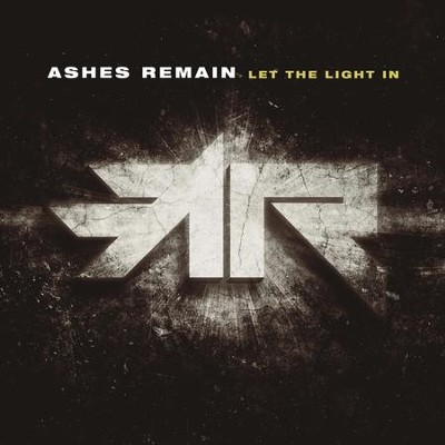 Let the Light In  -     By: Ashes Remain