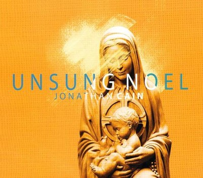 Unsung Noel  -     By: Jonathan Cain