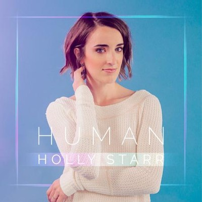 Human  -     By: Holly Starr