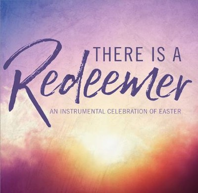 There Is A Redeemer: An Instrumental Celebration of Easter  -     By: Phillip Keveren