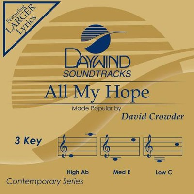 All My Hope, Accompaniment Track  -     By: Crowder