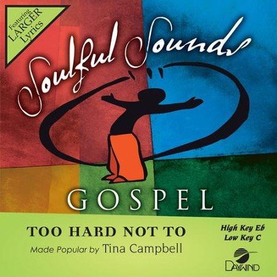 Too Hard Not To, Accompaniment Track  -     By: Tina Campbell