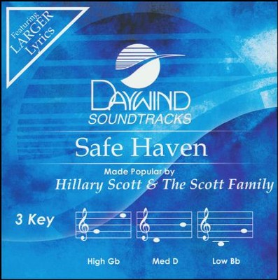 Safe Haven, Accompaniment Track  -     By: Hillary Scott, The Scott Family