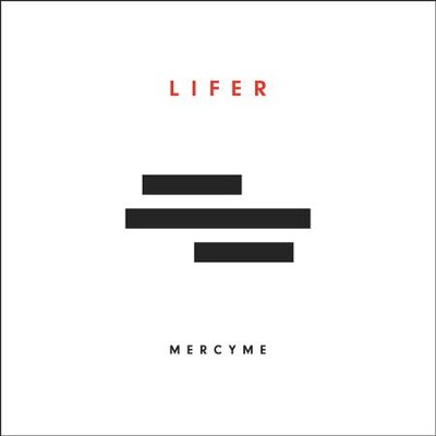 Lifer, CD   -     By: MercyMe