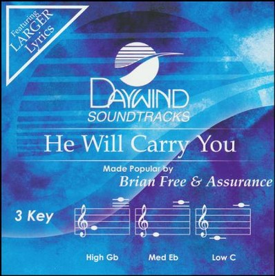 He Will Carry You, Accompaniment Track  -     By: Brian Free & Assurance