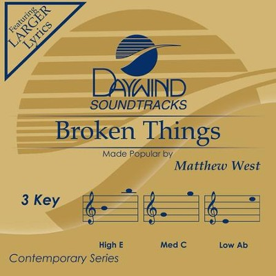 Broken Things, Accompaniment Track  -     By: Matthew West