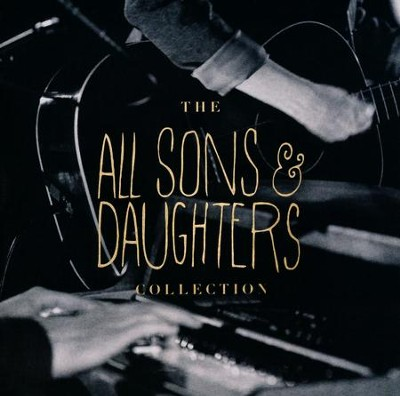The All Sons & Daughters Collection   -     By: All Sons & Daughters