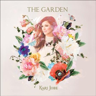 The Garden, CD   -     By: Kari Jobe
