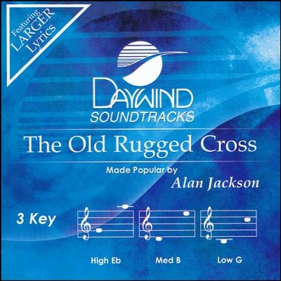 The Old Rugged Cross, Accompaniment CD   -     By: Alan Jackson