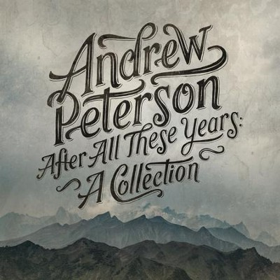 After All These Years   -     By: Andrew Peterson