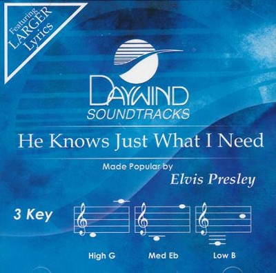 He Knows Just What I Need, Accompaniment CD    -     By: Elvis Presley