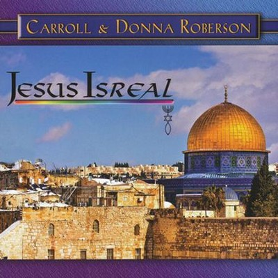Jesus Is Real CD  -     By: Carroll Roberson, Donna Roberson