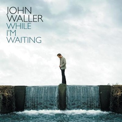 While I'm Waiting CD   -     By: John Waller