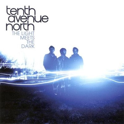 The Light Meets The Dark CD   -     By: Tenth Avenue North